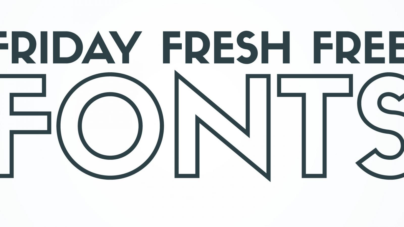 Friday Fresh Free Fonts - Anson, Fine Sans, and Sifonn