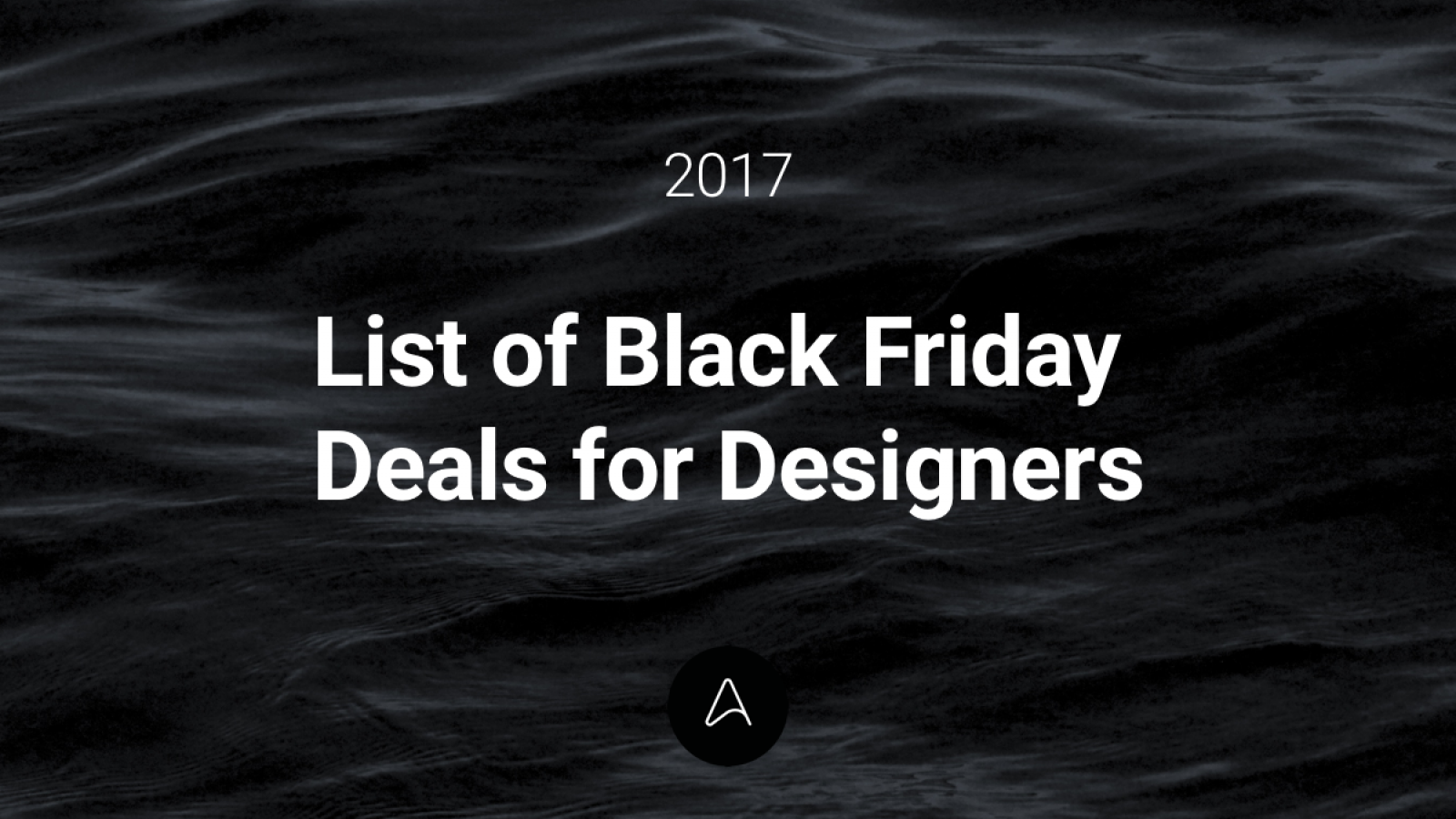 List of Black Friday Deals for Designers (2017)
