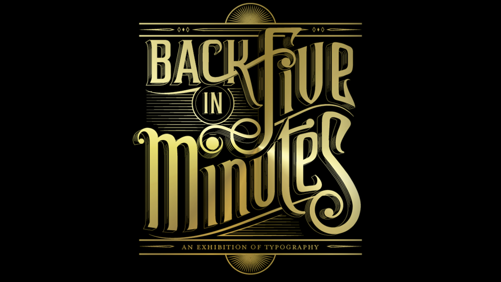 Back in Five Minutes - Type Exhibition
