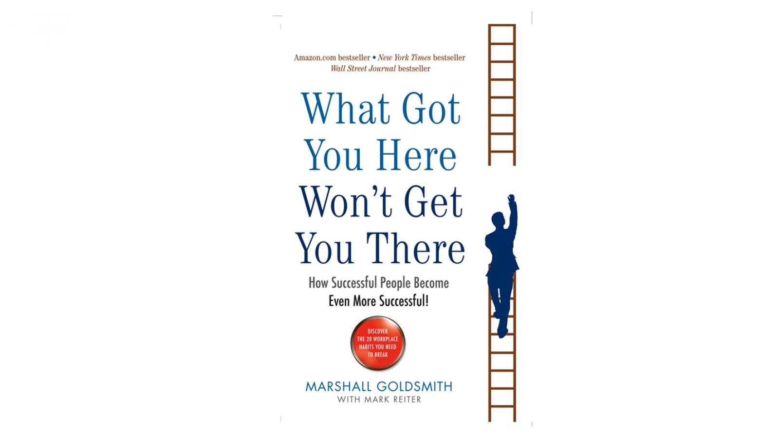 What Got You Here Won't Get You There - Book Suggestion