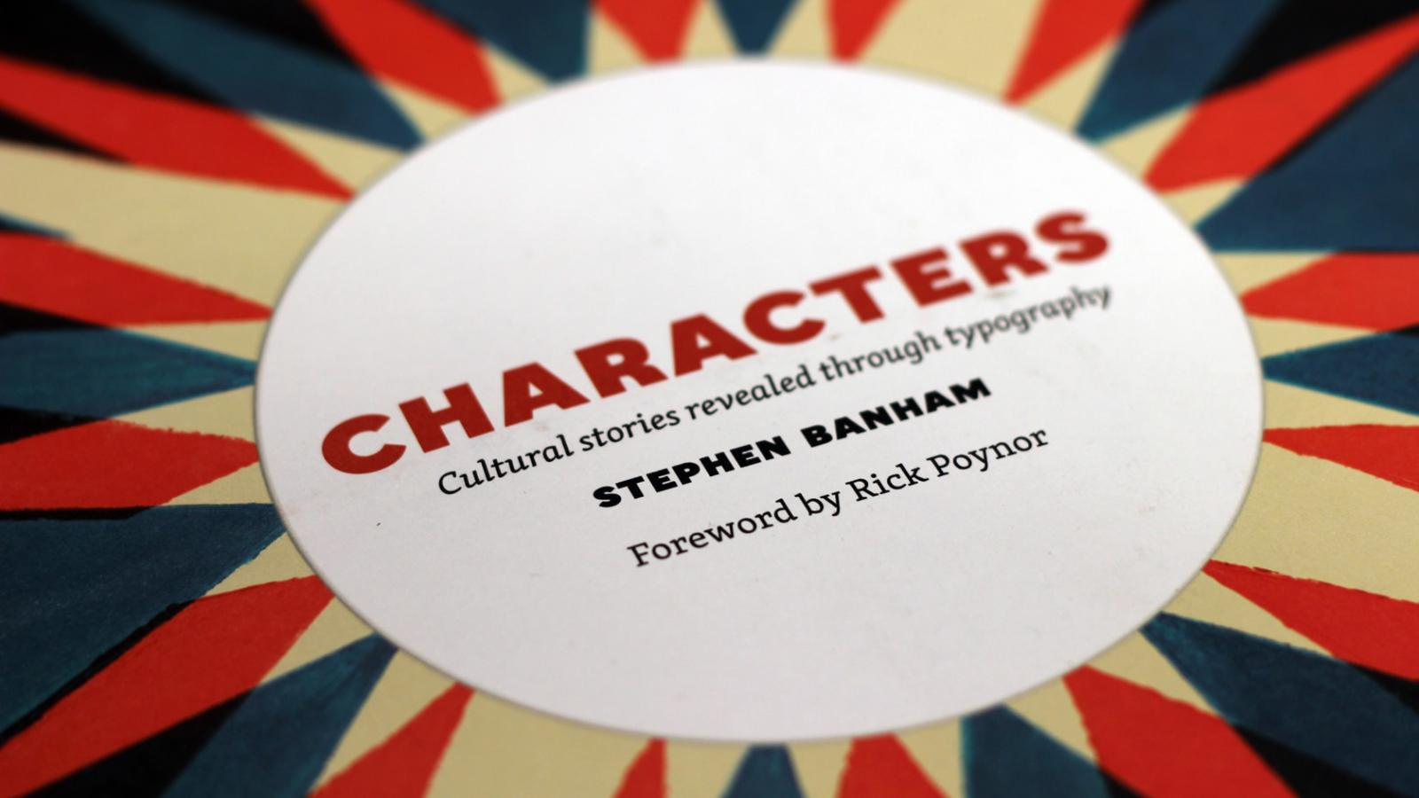 Book Suggestion: Characters: Cultural Stories Revealed Through Typography