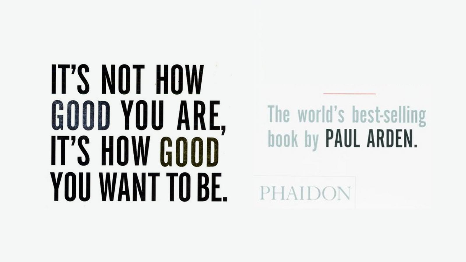 Not How Good You Are, Its How Good You Want to Be - Book