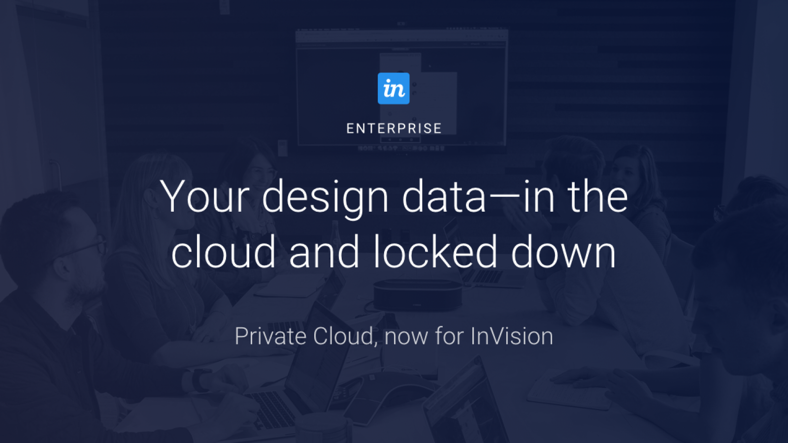 InVision: Introducing Private Cloud