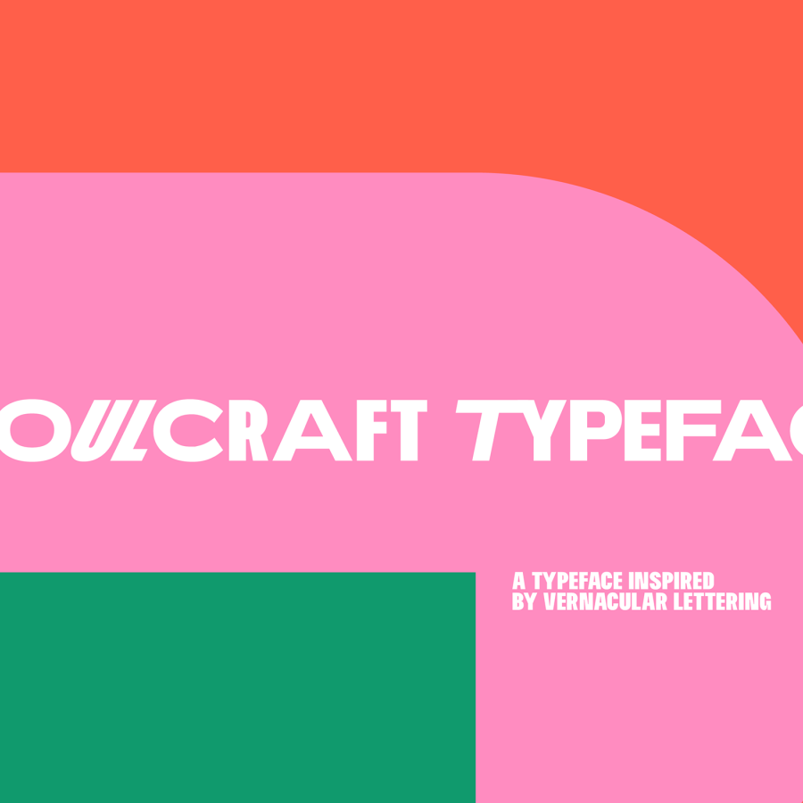 Typography: Soulcraft a typeface to encourage all of us