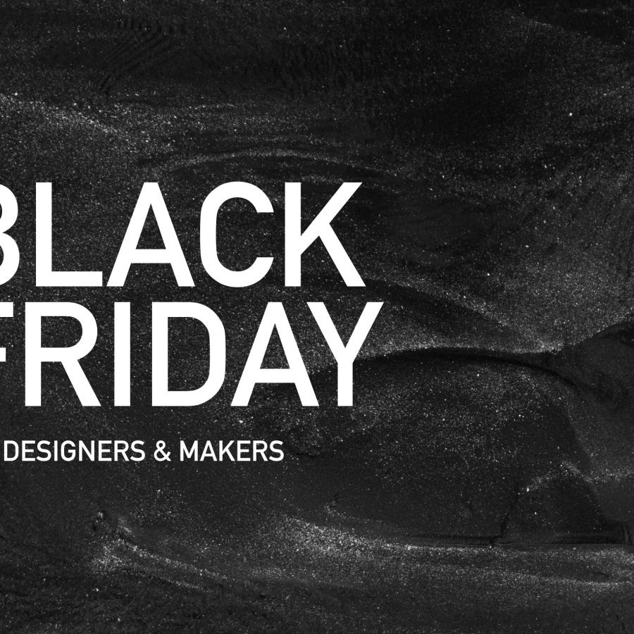 Black Friday Madness for Designers & Makers