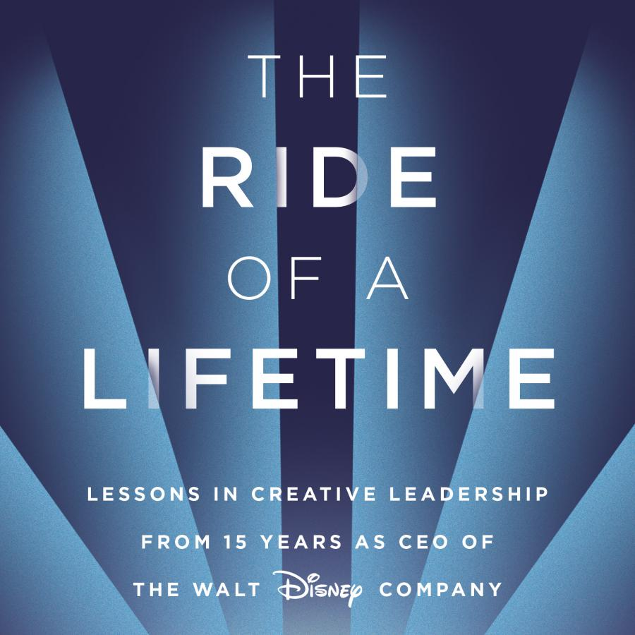 Must Read - The Ride of a Lifetime by Bob Iger