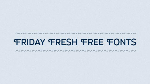 Friday Fresh Free Fonts - Myra, Satellite, ...