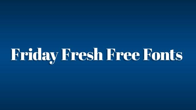 Friday Fresh Free Fonts - Abril Fatface, Heuristica, ...