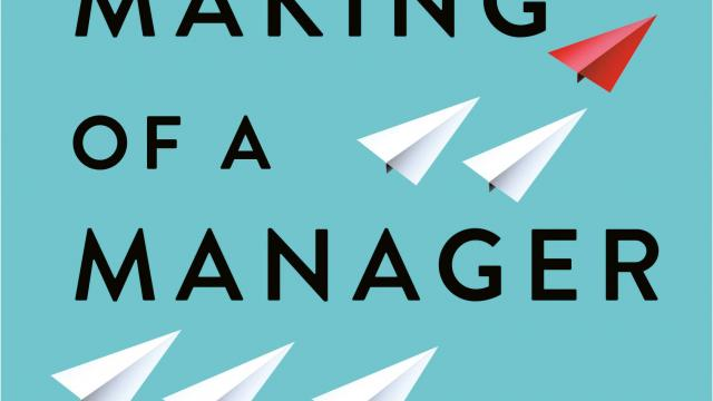 Great Read: The Making of a Manager: What to Do When Everyone Looks to You